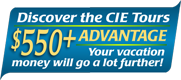 Discover the CIE Tours $550+ Advantage!