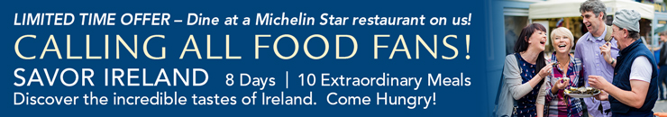 Calling all Food Fans - Savor Ireland - 8 Days Tour...view details!